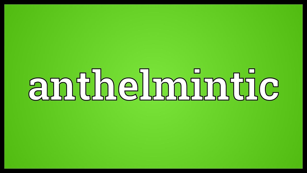 anthelmintic dictionary definition