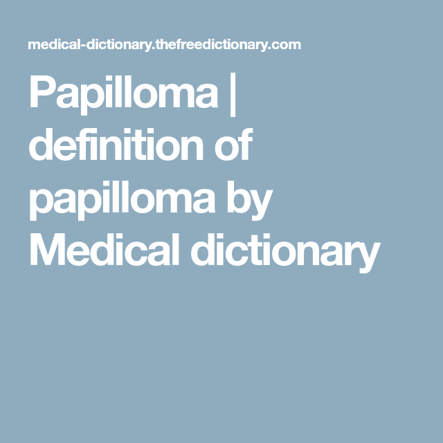 papilloma definition medical terms